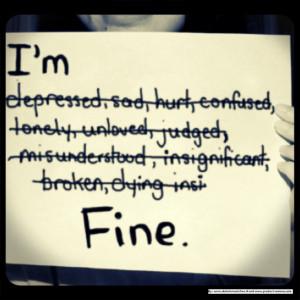 Life, I'M Fine, Quotes, Im Fine, Truestori, I M Fine, Depression ...