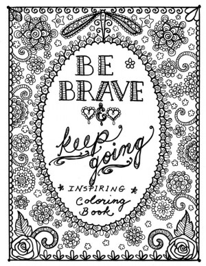 BE Brave Coloring Book Inspirational Sayings Art to Color You be the ...