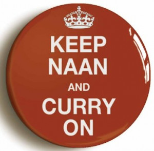 Keep Naan And Curry On Funny Indian Food Button Pin (Size 1inch ...
