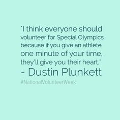 Wonderful quote about volunteering with Special Olympics! #Volunteer ...