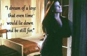 Practical Magic -- one of my all time favorite quotes.