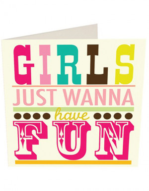 girls just wanna have fun quotes
