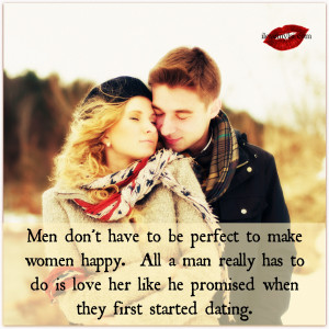 Men don't have to be perfect to make women happy.