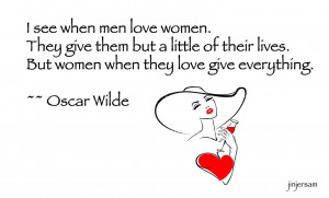 See When Men Love Women. They Give Them But A Little Of Their Lives.