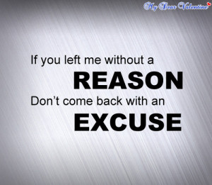 ... me without a reason don't come back with an excuse. – Quotes Lover