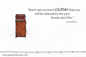 Our Favorite Clutter Quotes: The House is on Fire!