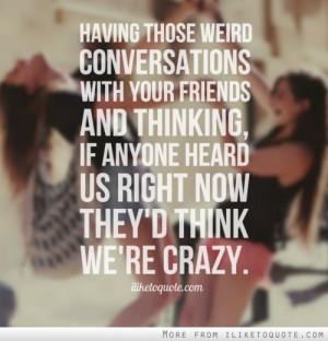 Crazy Friends Quotes Tumblr Crazy friends .