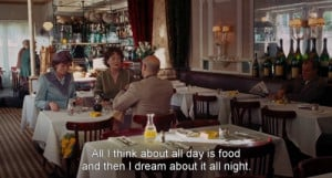 ... day is food and then I dream about it all night - Julie & Julia (2009
