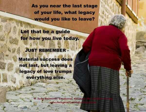 What Legacy would you like to leave?