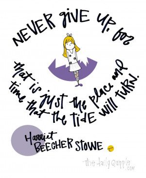 ... harriet beecher stowe quotes inspire motivational quotes never give up