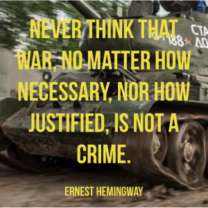 ... war-is-not-a-crime-ernest-hemmingway-daily-quotes-sayings-pictures.jpg