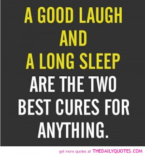Laugh Long Sleep Best Cure Quote Pictures Quotes Sayings Wallpaper