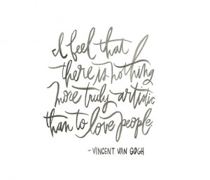 love this Van Gogh quote (from Timeless Quote Posters by Oh My Deer ...
