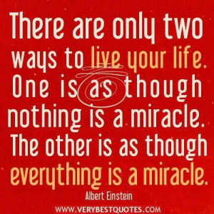 ... live your life quotes albert einstein quotes everything is a miracle.1