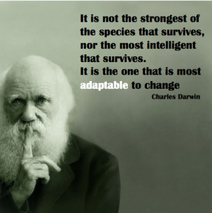 """Charles Darwin had a point when he said: """"It is the one that is most ..."""