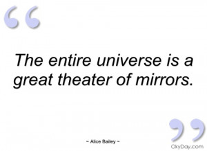 the entire universe is a great theater of alice bailey