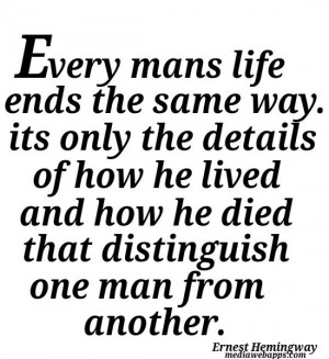 ... One Man From Another Quot Ernest Hemingway Quotes Genealogy