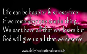 Life can be happier & stress-free if we remember one simple thing ~ We ...
