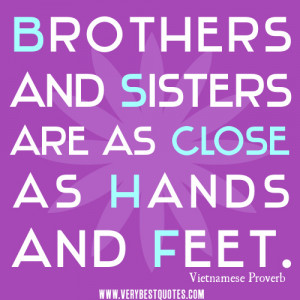 Brothers and sisters are as close as hands and feet.