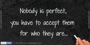 Nobody Is Perfect Quotes