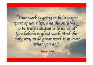 click your work is going to fill a large part of your life