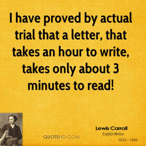 have proved by actual trial that a letter, that takes an hour to