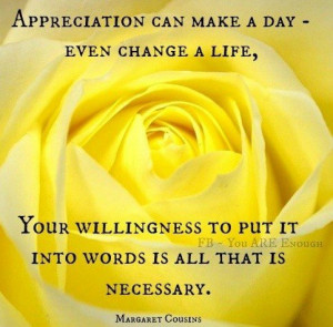 Appreciation, quotes, sayings, change, life