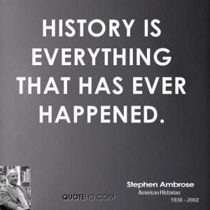 Stephen Ambrose History Quotes