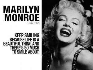 Keep Smiling - Marilyn Monroe Quote