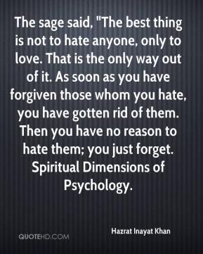Hazrat Inayat Khan - The sage said,