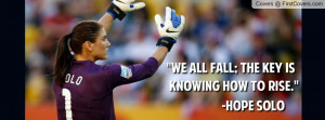 hope solo soccer quotes hope solo