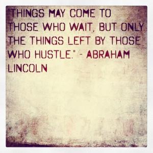 ... tweegram #hustle #quote #abrahamlincoln #boss (Taken with Instagram