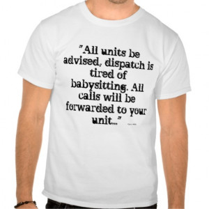Dispatcher (All Calls Fowarded) T Shirts