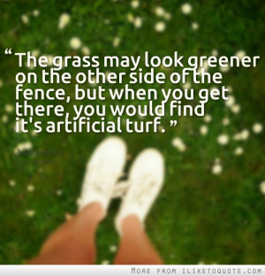 The grass may look greener on the other side of the fence, but when ...