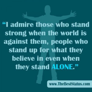 Believe even when you stand alone