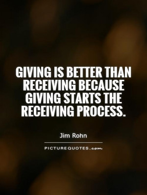 ... receiving because giving starts the receiving process. Picture Quote