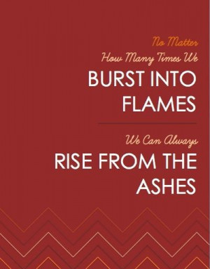 ashes | Quotes: Phoenix Rise Quotes, Inspiration, Phoenix Birds Quotes ...