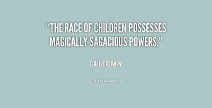 The race of children possesses magically sagacious powers.""