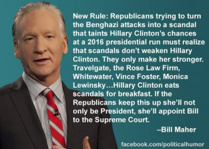 Bill Maher quote about Republicans, Benghazi and Hillary Clinton.Bill ...