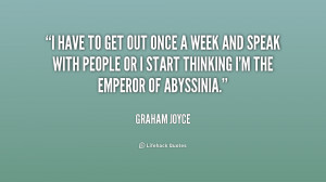 quote-Graham-Joyce-i-have-to-get-out-once-a-187795_1.png