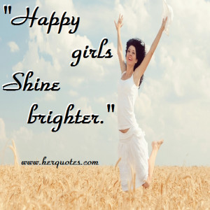 "Happy girls shine brighter!"""