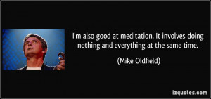 quote-i-m-also-good-at-meditation-it-involves-doing-nothing-and ...