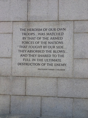 Quote from the World War 2 memorial in Washington DC