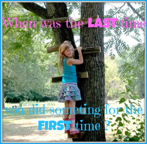 last time you did something for the first time? You're never too old ...