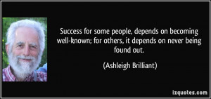 some people, depends on becoming well-known; for others, it depends ...