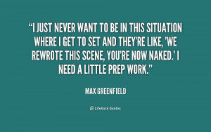quote Max Greenfield i just never want to be in 182910 1 png
