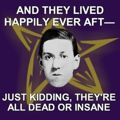 Lovecraft fairy tales... More
