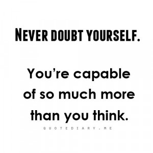 Don't doubt yourself