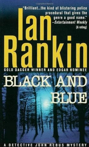 """Start by marking """"Black and Blue (Inspector Rebus, #8)"""" as Want to ..."""