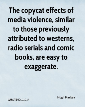 The copycat effects of media violence, similar to those previously ...